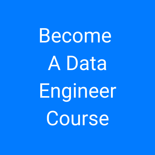 Become A Data Engineer Course