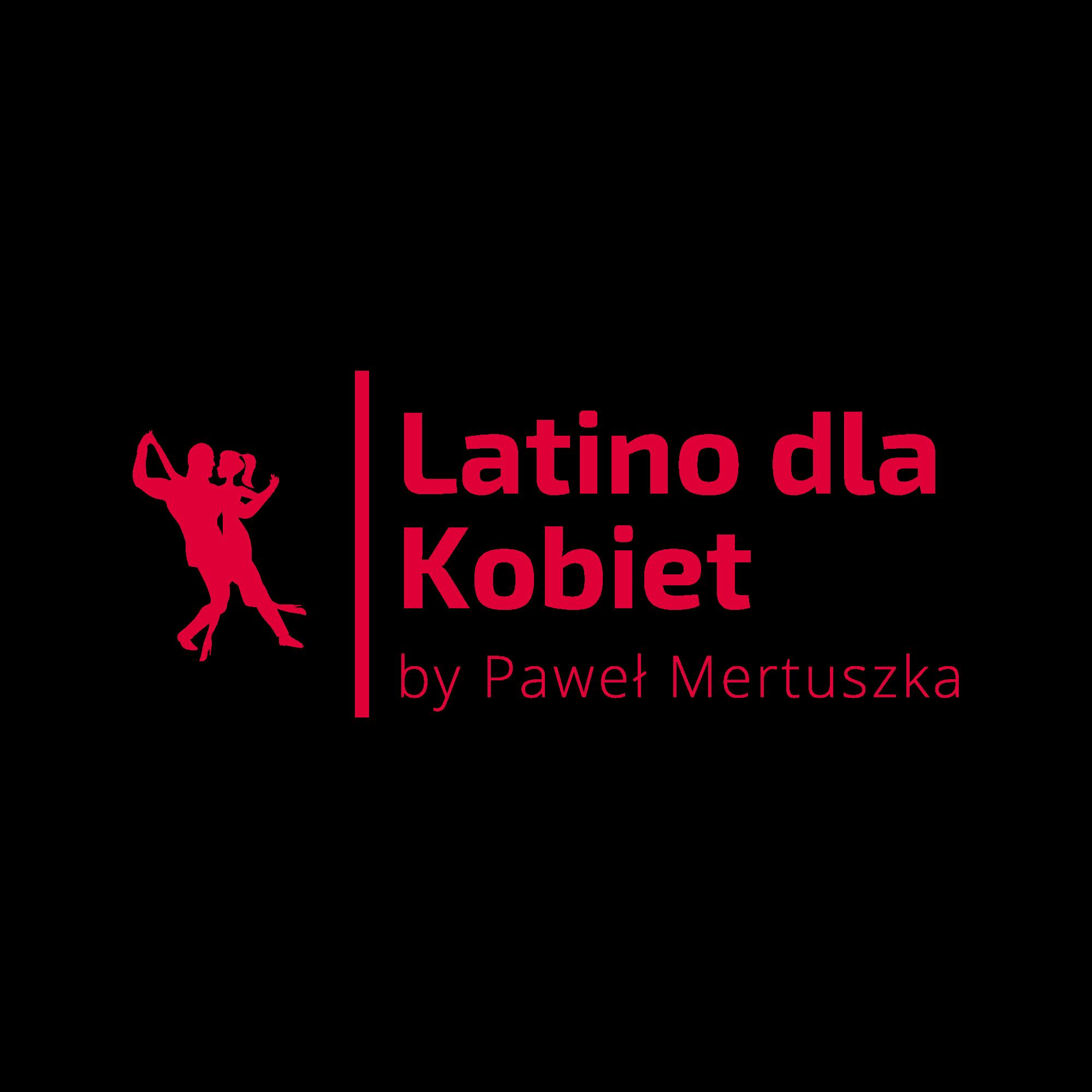 Latino dla Kobiet by Paweł Mertuszka