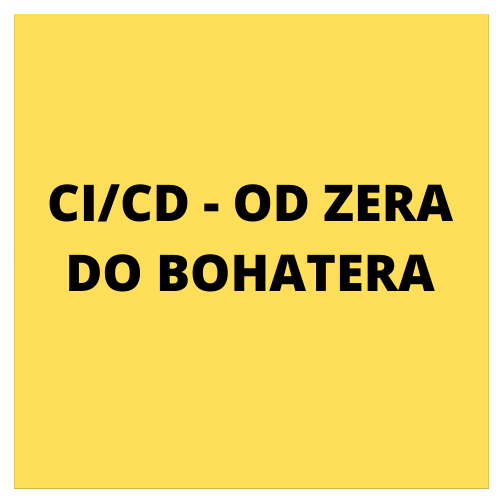 CI/CD - OD ZERA DO BOHATERA