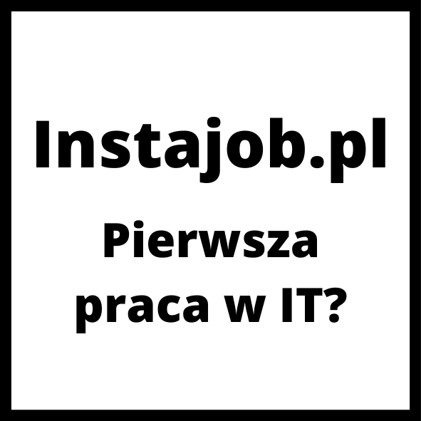 Instajob.pl - pierwsza praca w IT