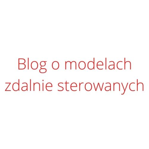 Blog o modelach zdalnie sterowanych