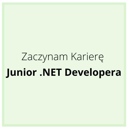 Zaczynam Karierę Junior .NET Developera