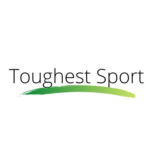 Toughest Sport